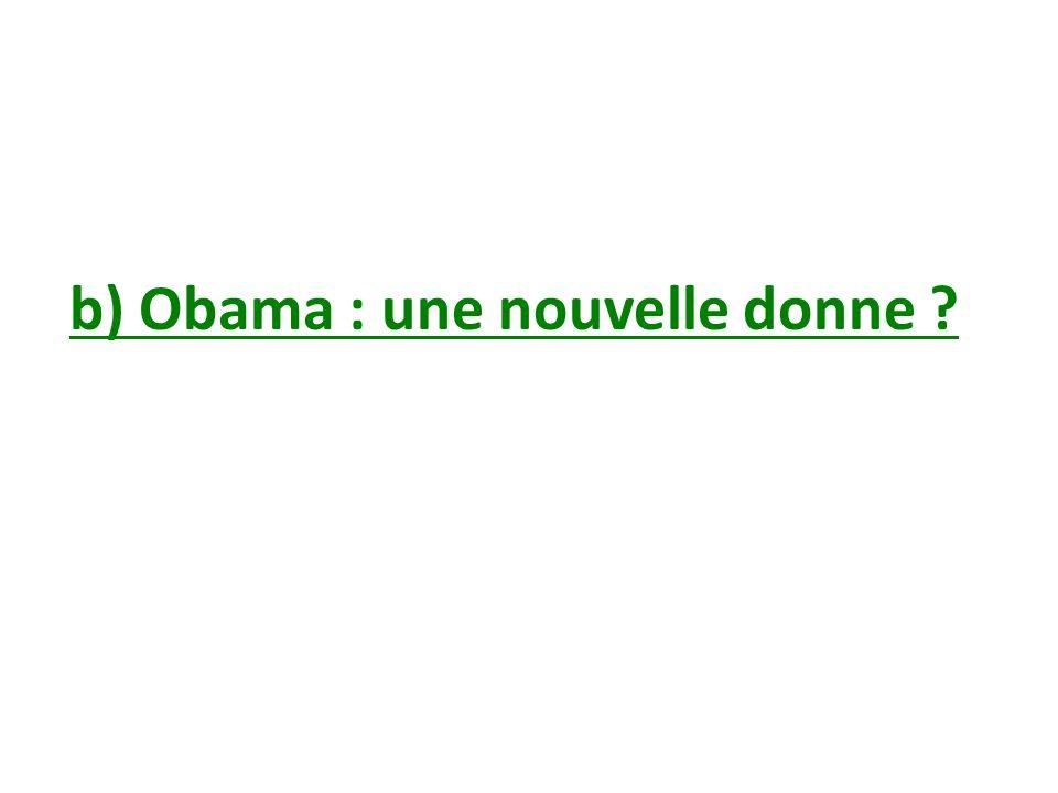 b) Obama : une nouvelle donne ?