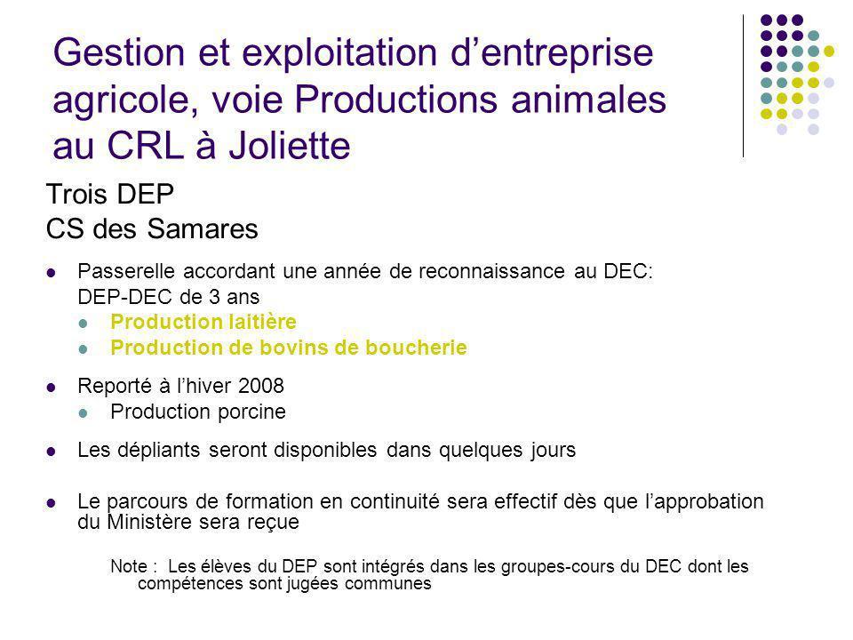 Gestion et exploitation dentreprise agricole, voie Productions animales au CRL à Joliette Trois DEP CS des Samares Passerelle accordant une année de r