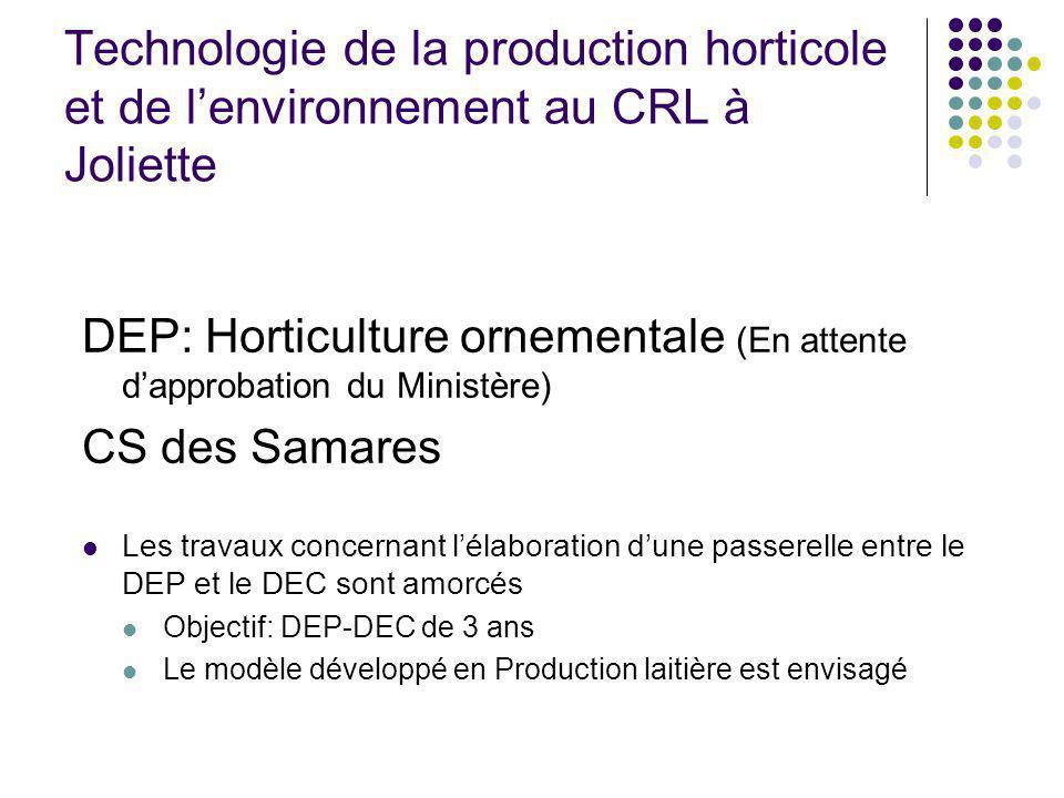 Technologie de la production horticole et de lenvironnement au CRL à Joliette DEP: Horticulture ornementale (En attente dapprobation du Ministère) CS