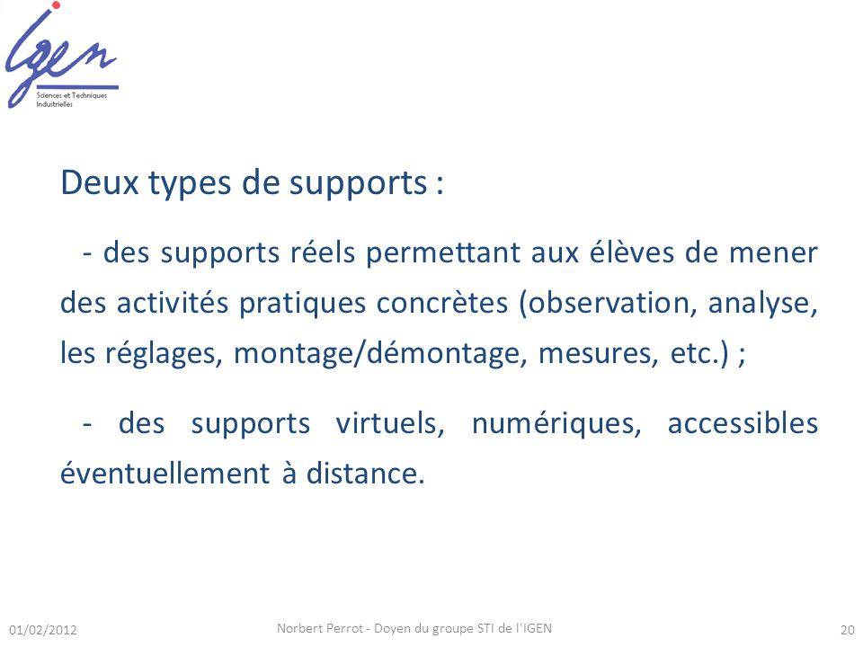 Deux types de supports : - des supports réels permettant aux élèves de mener des activités pratiques concrètes (observation, analyse, les réglages, montage/démontage, mesures, etc.) ; - des supports virtuels, numériques, accessibles éventuellement à distance.