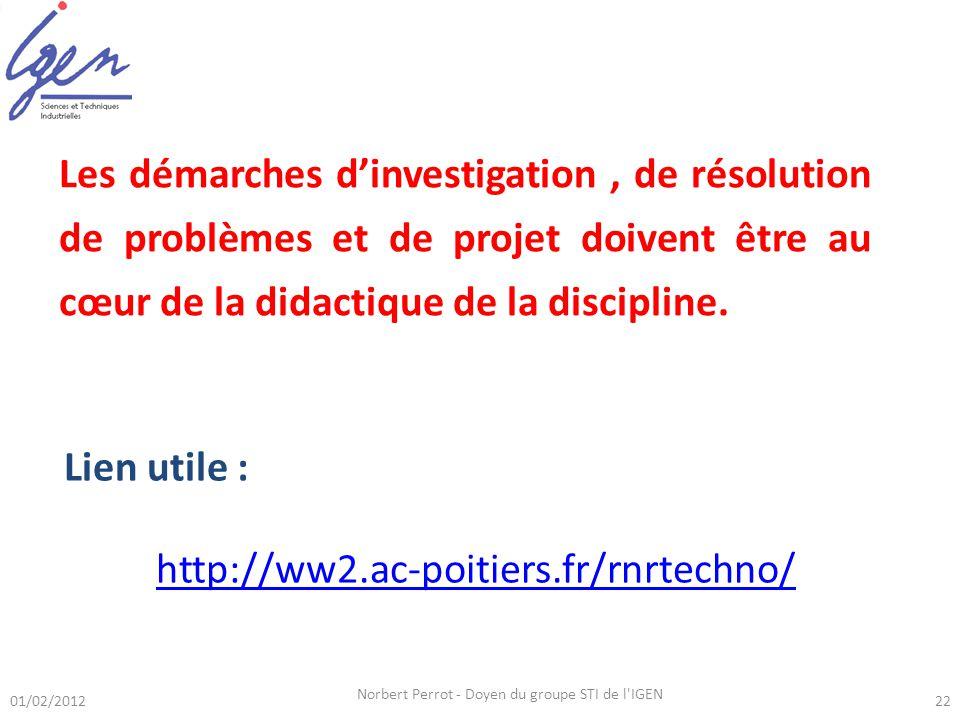 01/02/2012 Norbert Perrot - Doyen du groupe STI de l'IGEN 22 Lien utile : http://ww2.ac-poitiers.fr/rnrtechno/ Les démarches dinvestigation, de résolu