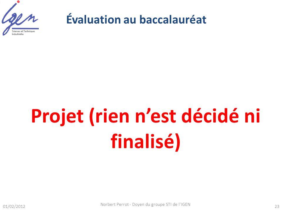 01/02/2012 Norbert Perrot - Doyen du groupe STI de l'IGEN 23 1. Une épreuve écrite nationale de 4 heures élaborée à partir dun système pluri technolog