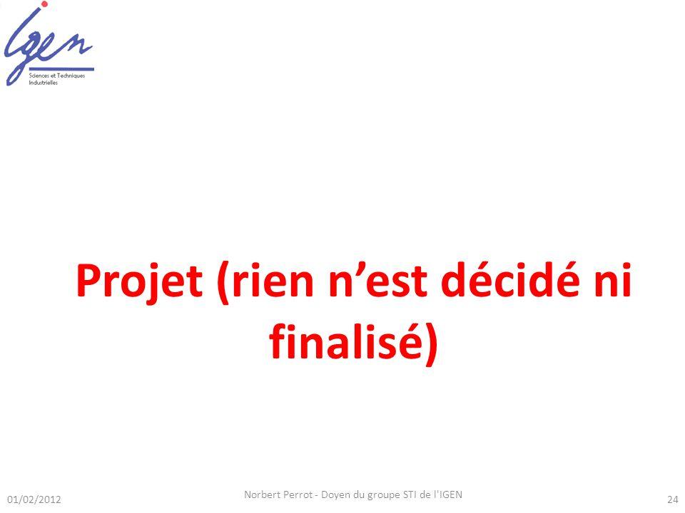 01/02/2012 Norbert Perrot - Doyen du groupe STI de l IGEN 24 Elle se décompose en deux parties indépendantes : - une première partie relevant dune approche ciblée sur une problématique particulière ; -une seconde partie intégrant une approche globale pluri-technologique.