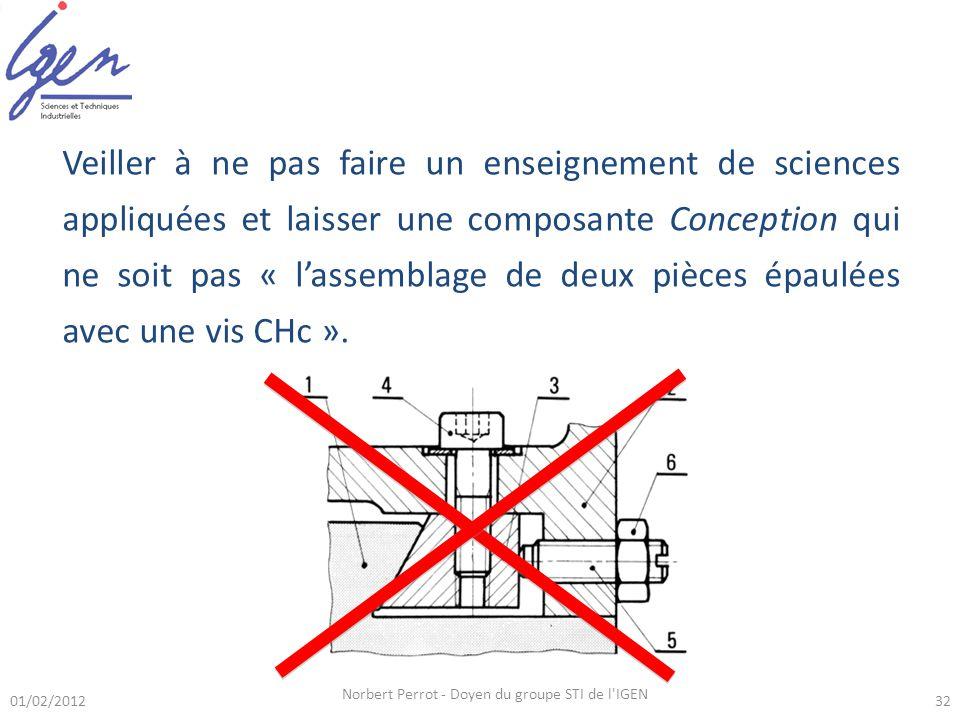 Veiller à ne pas faire un enseignement de sciences appliquées et laisser une composante Conception qui ne soit pas « lassemblage de deux pièces épaulées avec une vis CHc ».