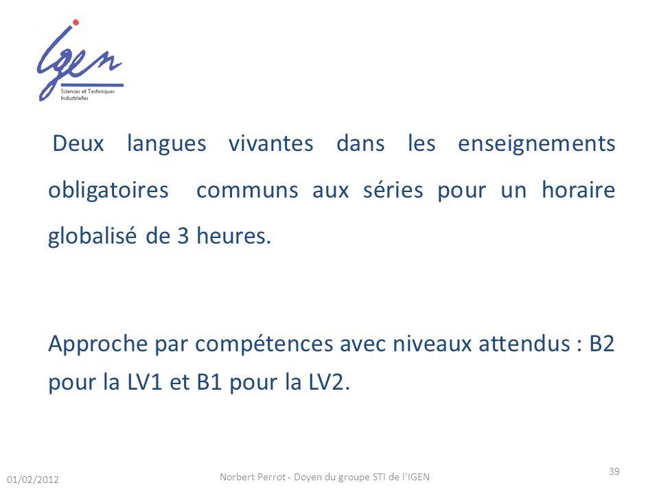 Deux langues vivantes dans les enseignements obligatoires communs aux séries pour un horaire globalisé de 3 heures.