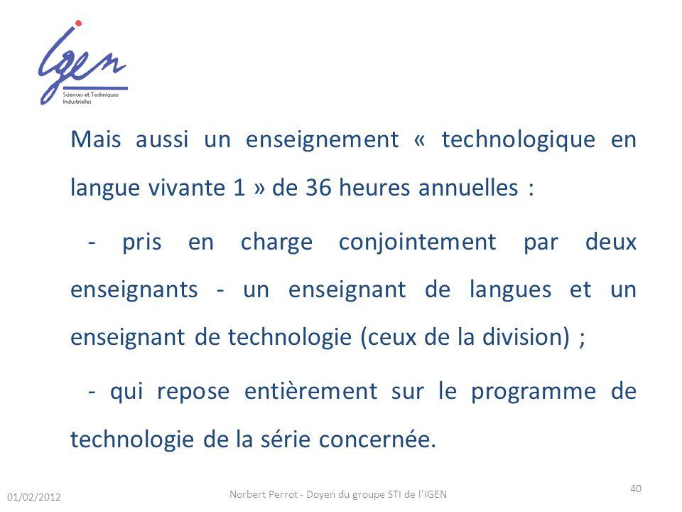 Mais aussi un enseignement « technologique en langue vivante 1 » de 36 heures annuelles : - pris en charge conjointement par deux enseignants - un ens