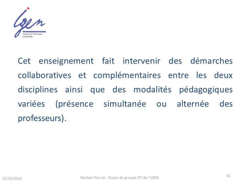 Norbert Perrot - Doyen du groupe STI de l'IGEN 41 Cet enseignement fait intervenir des démarches collaboratives et complémentaires entre les deux disc