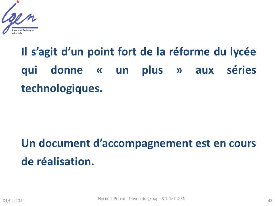 Norbert Perrot - Doyen du groupe STI de l'IGEN 43 Il sagit dun point fort de la réforme du lycée qui donne « un plus » aux séries technologiques. Un d