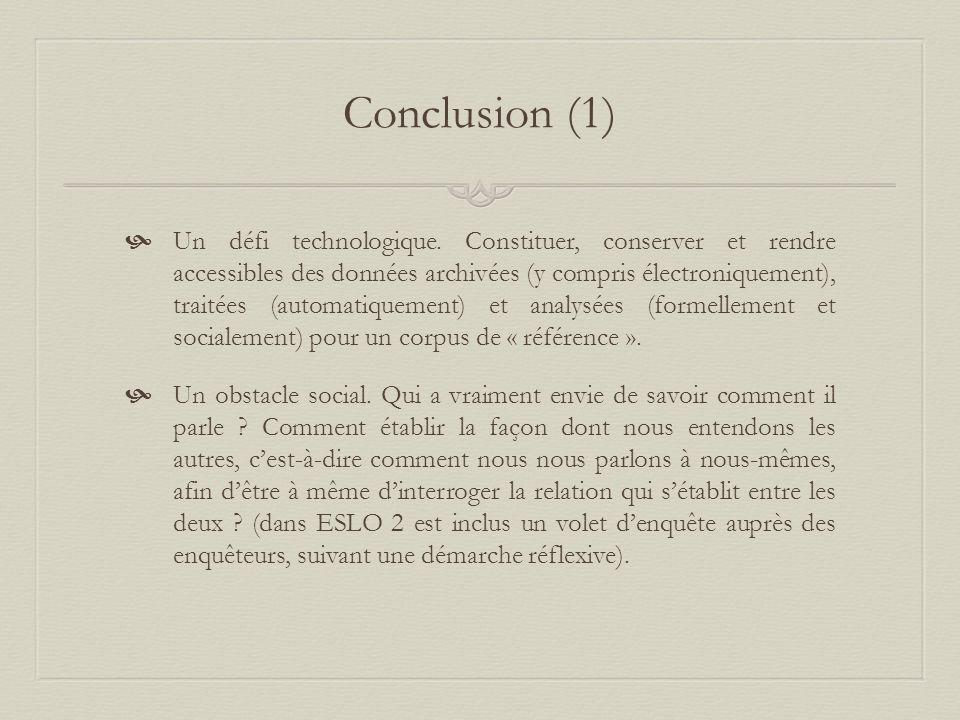Conclusion (1) Un défi technologique.