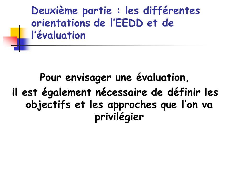 Pour envisager une évaluation, il est également nécessaire de définir les objectifs et les approches que lon va privilégier