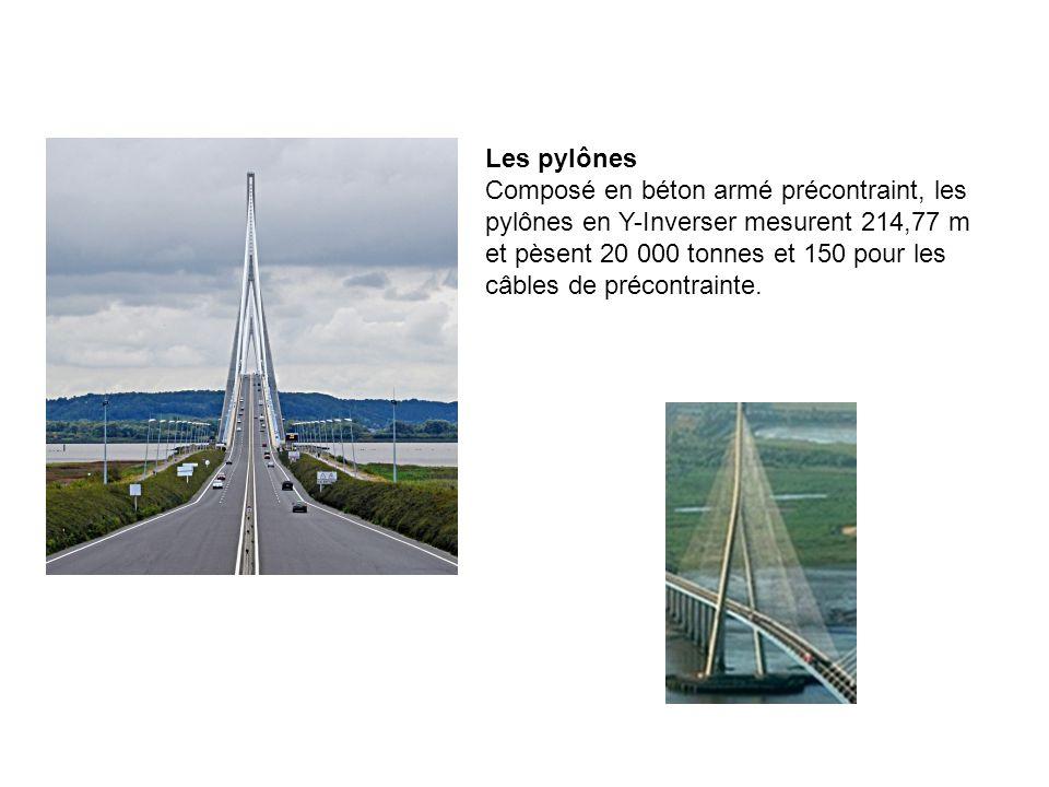 Les pylônes Composé en béton armé précontraint, les pylônes en Y-Inverser mesurent 214,77 m et pèsent 20 000 tonnes et 150 pour les câbles de précontrainte.