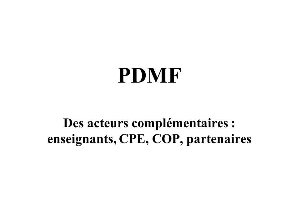 PDMF Des acteurs complémentaires : enseignants, CPE, COP, partenaires