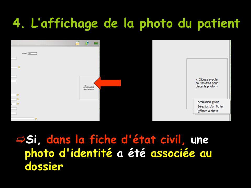 Si, dans la fiche d'état civil, une photo d'identité a été associée au dossier 4. Laffichage de la photo du patient