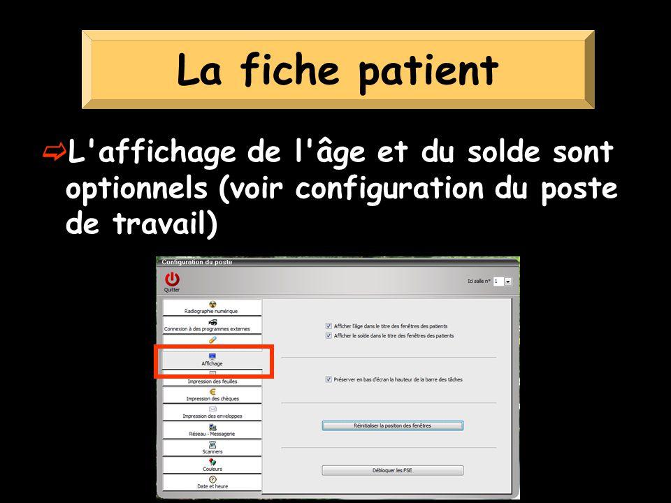 L'affichage de l'âge et du solde sont optionnels (voir configuration du poste de travail) La fiche patient