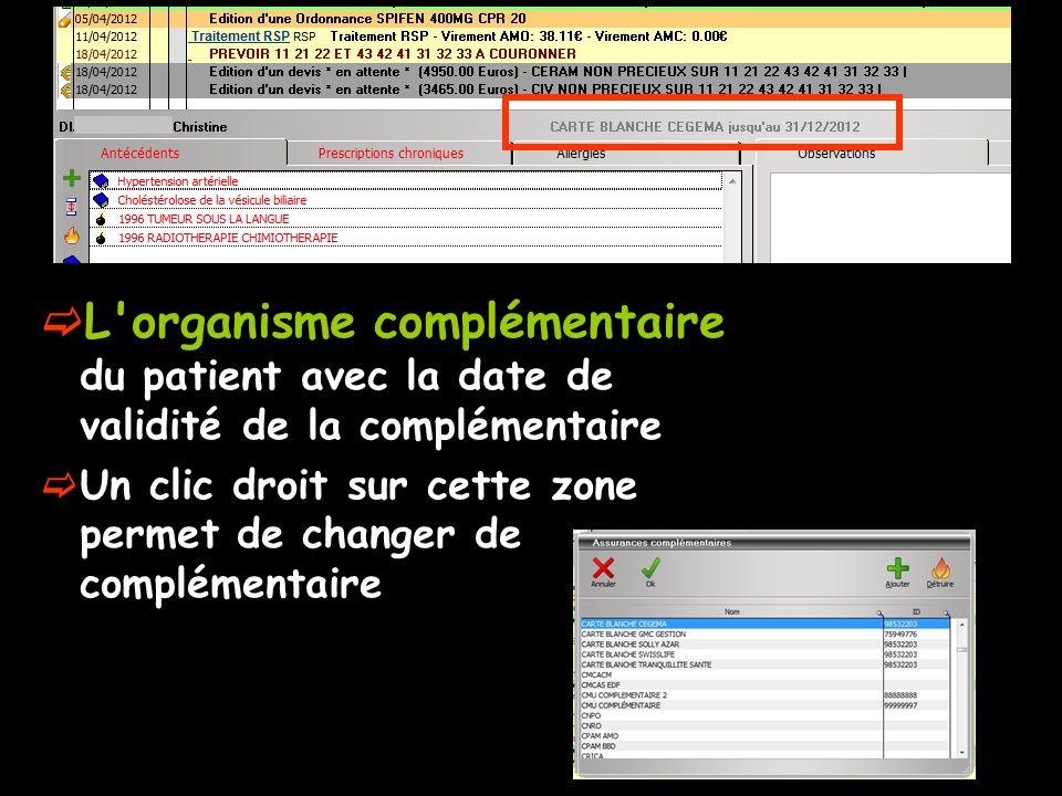 L'organisme complémentaire du patient avec la date de validité de la complémentaire Un clic droit sur cette zone permet de changer de complémentaire