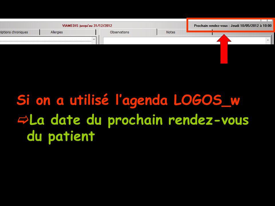 Si on a utilisé lagenda LOGOS_w La date du prochain rendez-vous du patient