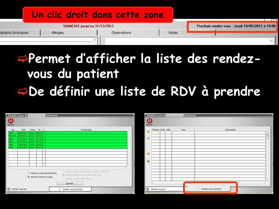 Permet dafficher la liste des rendez- vous du patient De définir une liste de RDV à prendre Un clic droit dans cette zone