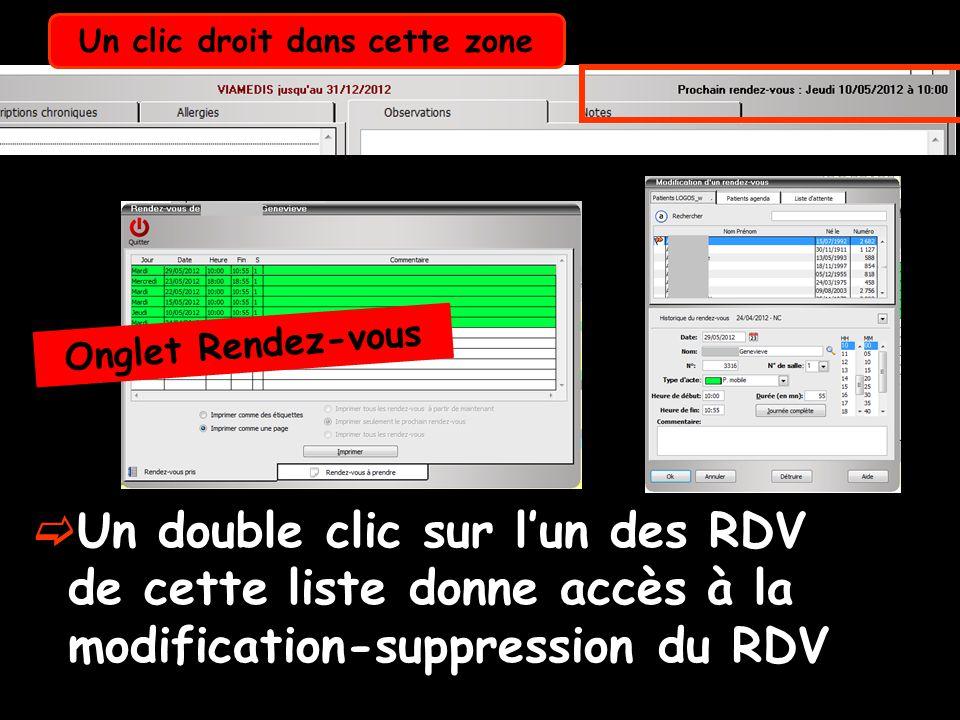 Un double clic sur lun des RDV de cette liste donne accès à la modification-suppression du RDV Onglet Rendez-vous Un clic droit dans cette zone