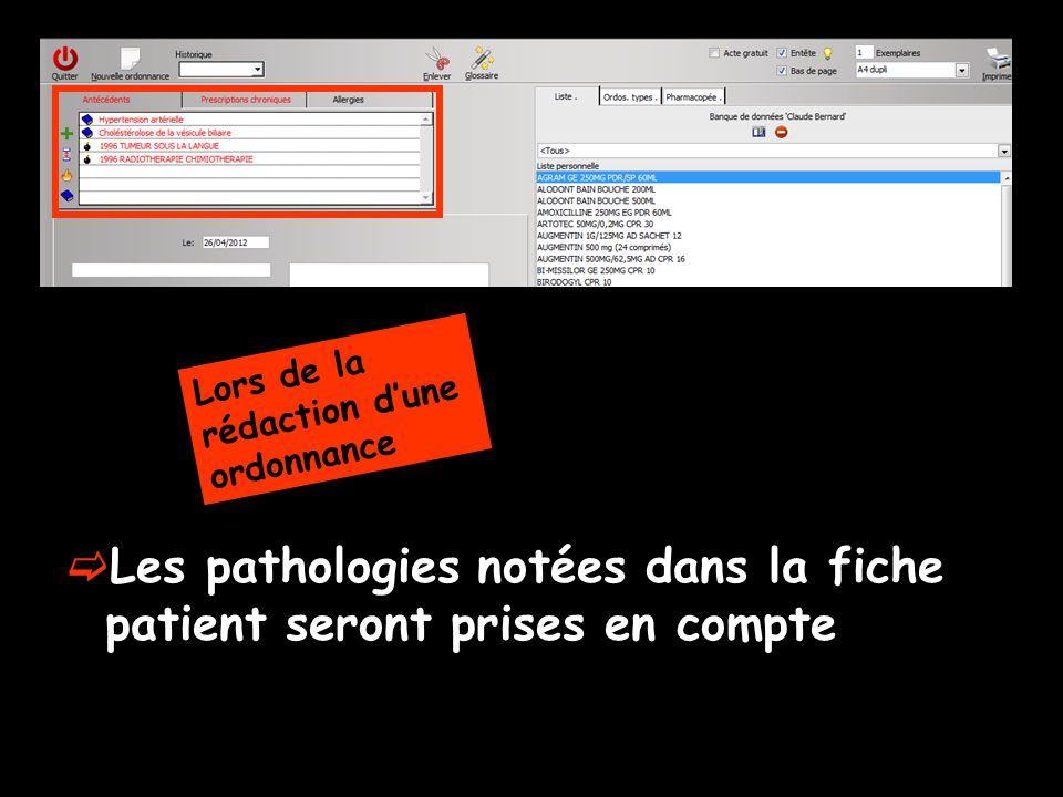 Les pathologies notées dans la fiche patient seront prises en compte Lors de la rédaction dune ordonnance