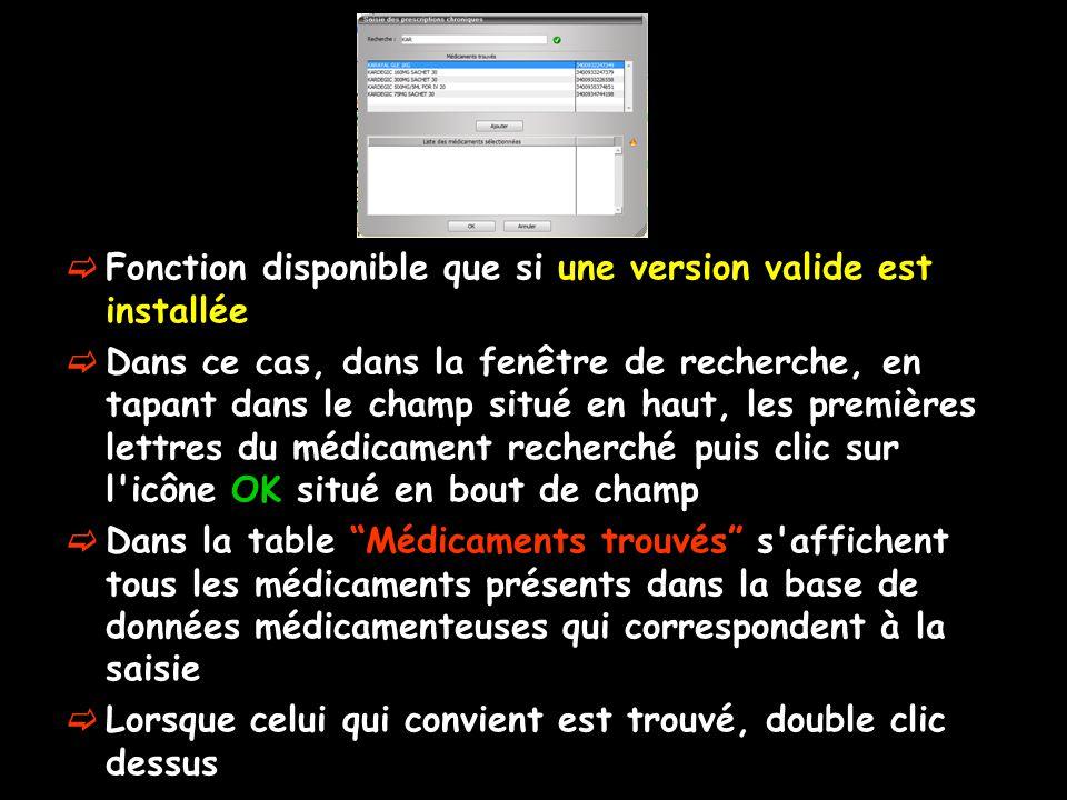 Fonction disponible que si une version valide est installée Dans ce cas, dans la fenêtre de recherche, en tapant dans le champ situé en haut, les prem
