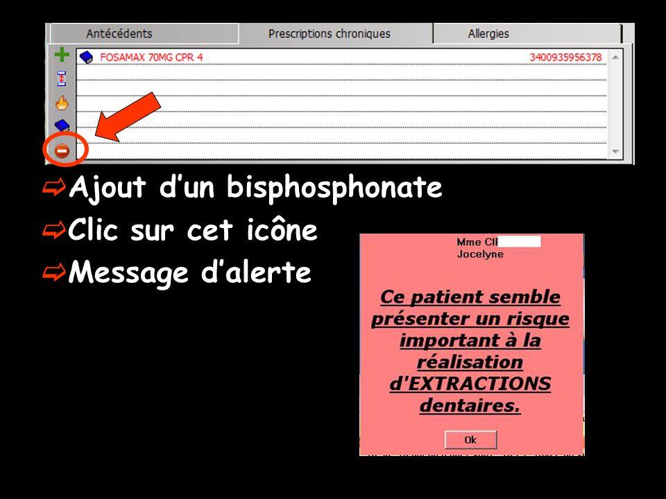 Ajout dun bisphosphonate Clic sur cet icône Message dalerte