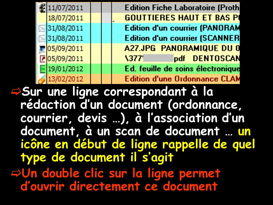 Sur une ligne correspondant à la rédaction dun document (ordonnance, courrier, devis …), à lassociation dun document, à un scan de document … un icône