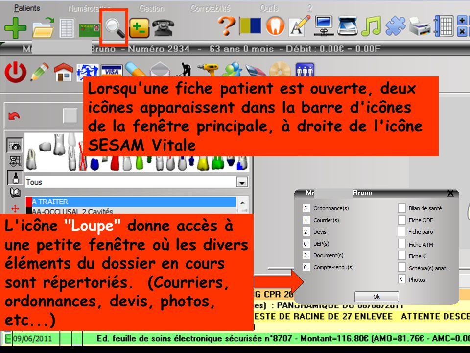Lorsqu une fiche patient est ouverte, deux icônes apparaissent dans la barre d icônes de la fenêtre principale, à droite de l icône SESAM Vitale L icône Loupe donne accès à une petite fenêtre où les divers éléments du dossier en cours sont répertoriés.