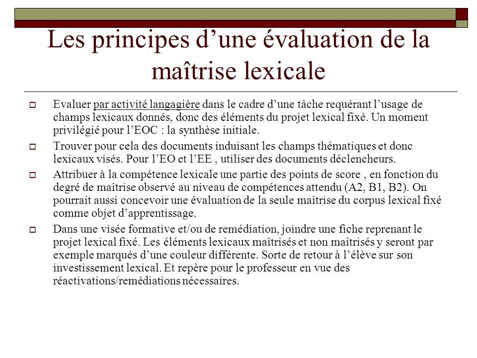 Les principes dune évaluation de la maîtrise lexicale Evaluer par activité langagière dans le cadre dune tâche requérant lusage de champs lexicaux don