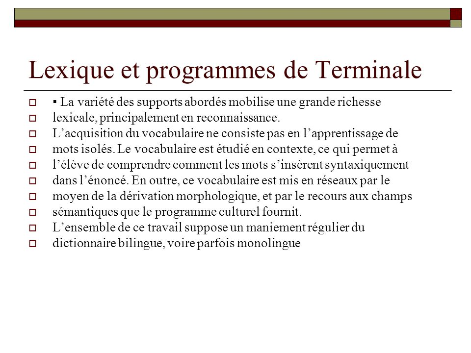 Lexique et programmes de Terminale La variété des supports abordés mobilise une grande richesse lexicale, principalement en reconnaissance. Lacquisiti