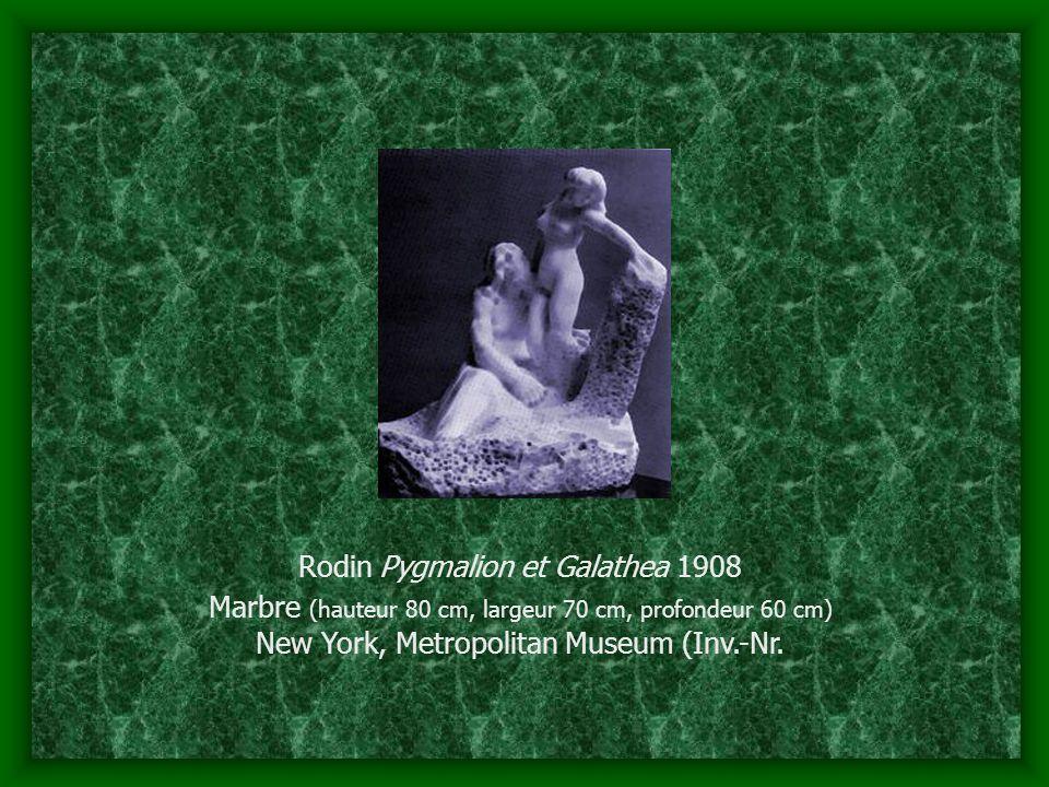 Rodin Pygmalion et Galathea 1908 Marbre (hauteur 80 cm, largeur 70 cm, profondeur 60 cm) New York, Metropolitan Museum (Inv.-Nr.