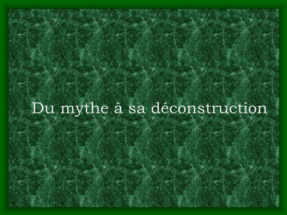 Du mythe à sa déconstruction