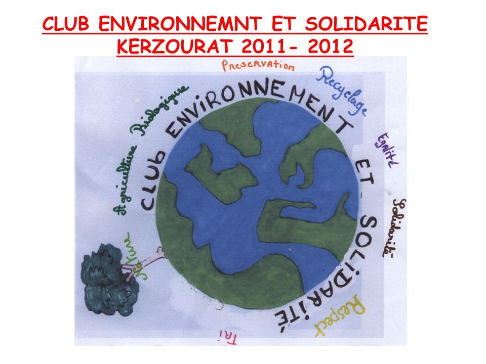 CLUB ENVIRONNEMNT ET SOLIDARITE KERZOURAT 2011- 2012