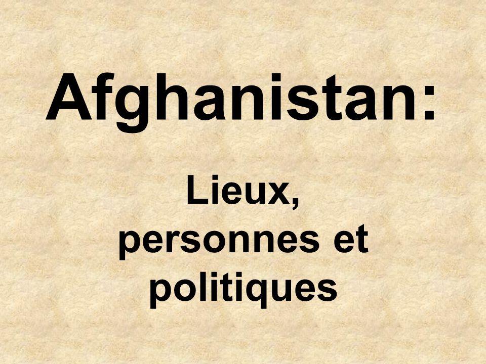 Afghanistan: Lieux, personnes et politiques