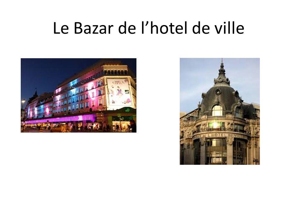 Le Bazar de lhotel de ville