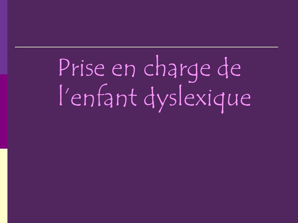 Prise en charge de lenfant dyslexique