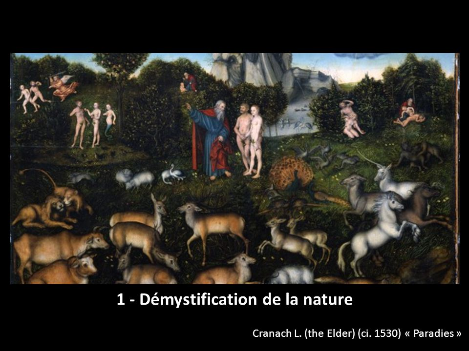 Cranach L. (the Elder) (ci. 1530) « Paradies » 1 - Démystification de la nature