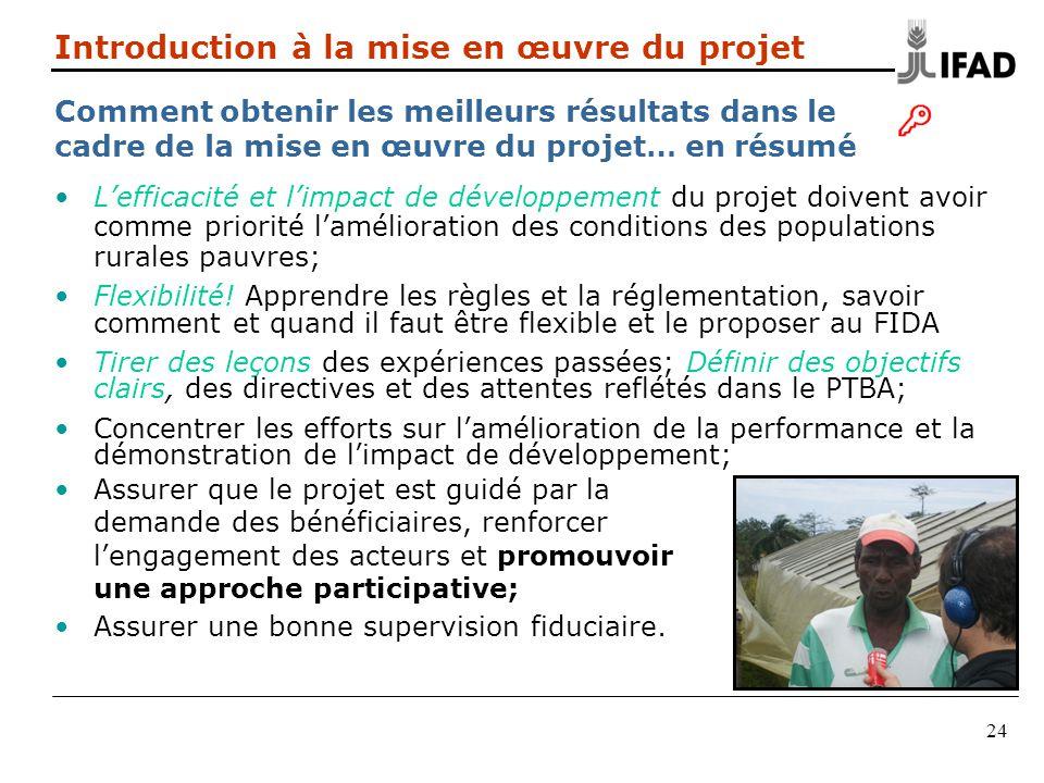 24 Lefficacité et limpact de développement du projet doivent avoir comme priorité lamélioration des conditions des populations rurales pauvres; Flexib