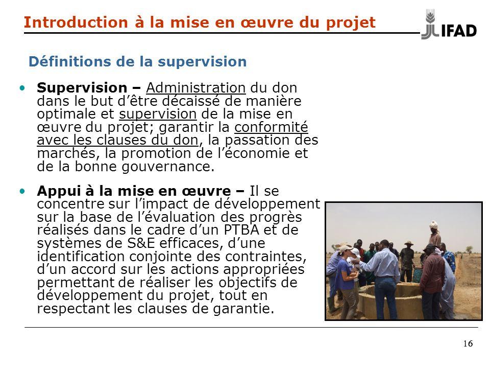 6616 Supervision – Administration du don dans le but dêtre décaissé de manière optimale et supervision de la mise en œuvre du projet; garantir la conf