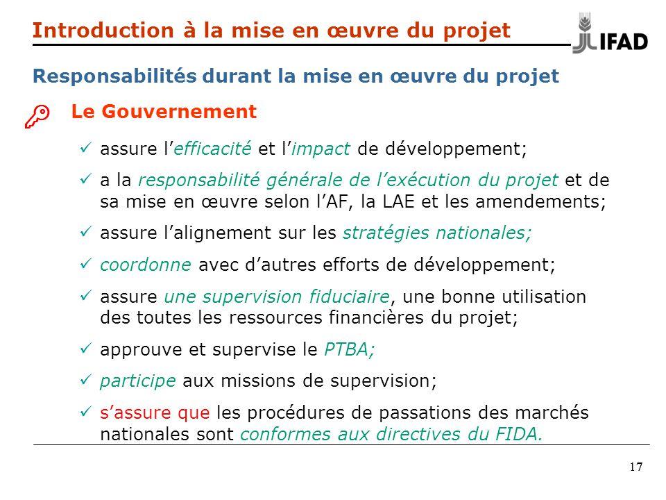 7717 Introduction à la mise en œuvre du projet Responsabilités durant la mise en œuvre du projet Le Gouvernement assure lefficacité et limpact de déve