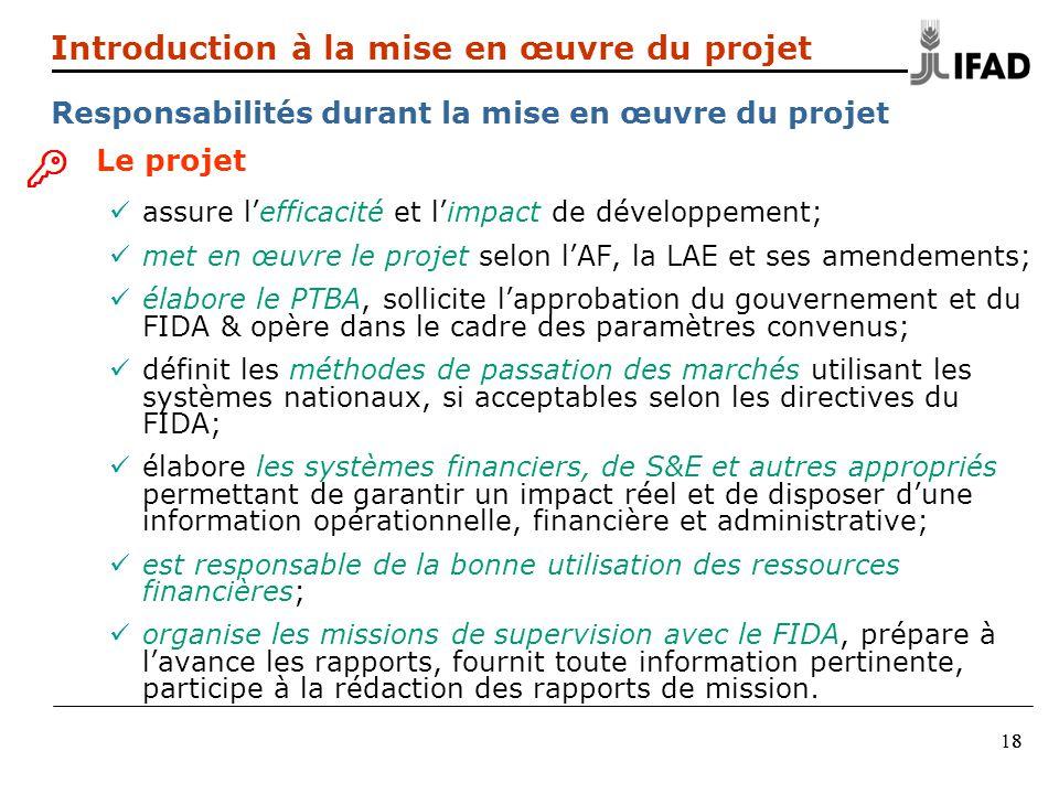8818 Introduction à la mise en œuvre du projet Responsabilités durant la mise en œuvre du projet Le projet assure lefficacité et limpact de développem