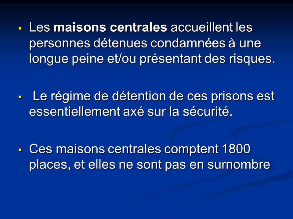 Les centres de détention accueillent des personnes détenues condamnées à une peine supérieure à deux ans et qui présentent les meilleures perspectives de réinsertion sociale.