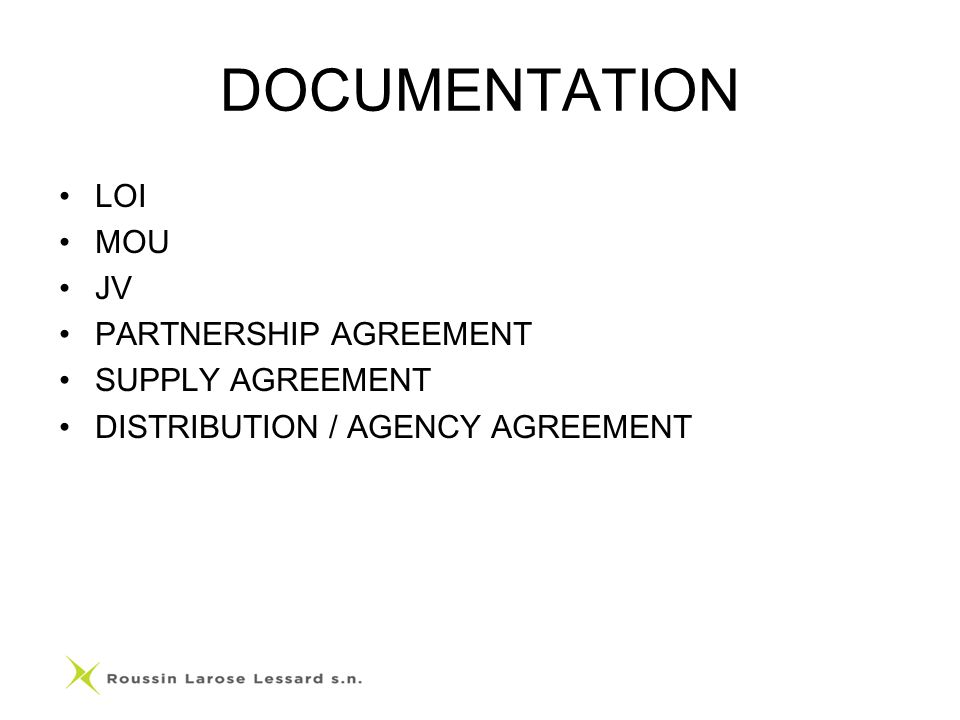 DOCUMENTATION LOI MOU JV PARTNERSHIP AGREEMENT SUPPLY AGREEMENT DISTRIBUTION / AGENCY AGREEMENT