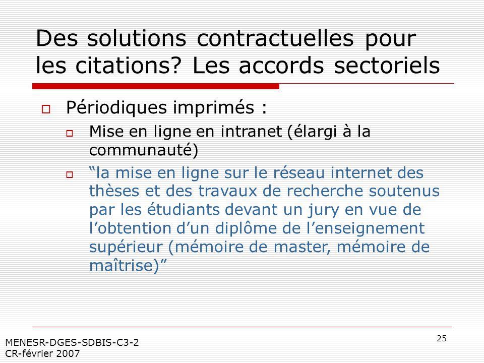 25 MENESR-DGES-SDBIS-C3-2 CR-février 2007 Des solutions contractuelles pour les citations? Les accords sectoriels Périodiques imprimés : Mise en ligne