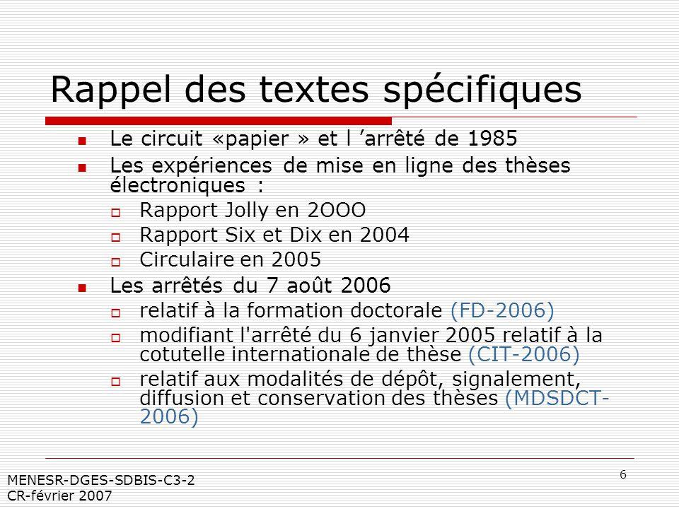 6 MENESR-DGES-SDBIS-C3-2 CR-février 2007 Rappel des textes spécifiques Le circuit «papier » et l arrêté de 1985 Les expériences de mise en ligne des t
