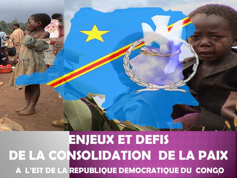 1 ENJEUX ET DEFIS DE LA CONSOLIDATION DE LA PAIX A LEST DE LA REPUBLIQUE DEMOCRATIQUE DU CONGO