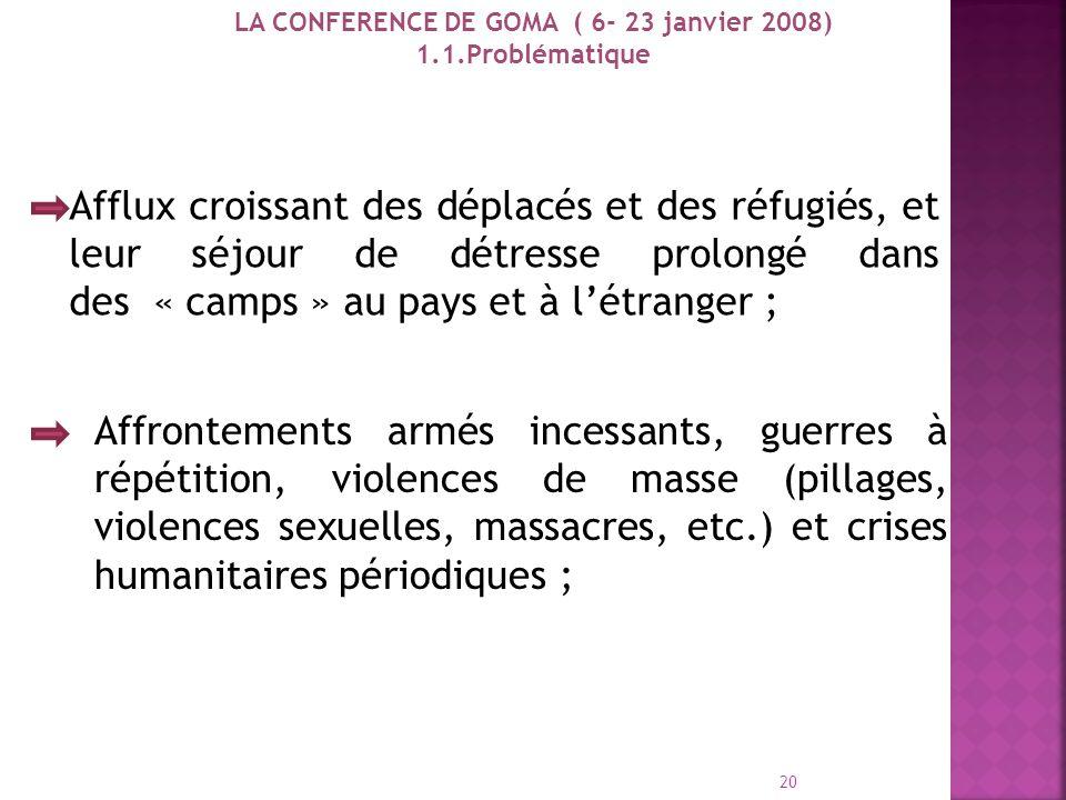 Processus de consolidation de la paix I. LA CONFERENCE DE GOMA ( 6- 23 janvier 2008) 1.1 PROBLEMATIQUE Permanence des Groupes armés nationaux et étran