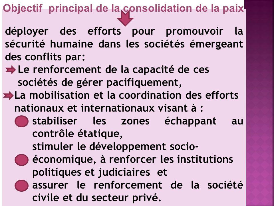 une « série dactions menées en vue de définir et délaborer les structures propres à raffermir la paix afin déviter une reprise dhostilités ». (Agenda
