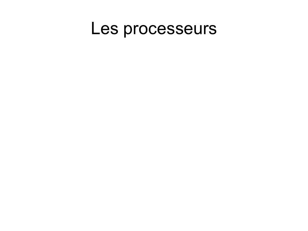 Les processeurs
