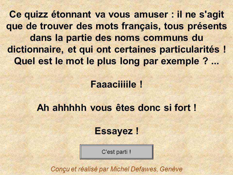 Ce quizz étonnant va vous amuser : il ne s'agit que de trouver des mots français, tous présents dans la partie des noms communs du dictionnaire, et qu