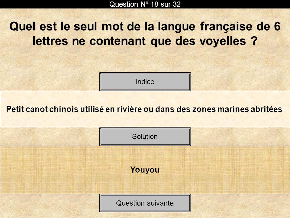 Quel est le seul mot de la langue française de 6 lettres ne contenant que des voyelles ? Petit canot chinois utilisé en rivière ou dans des zones mari